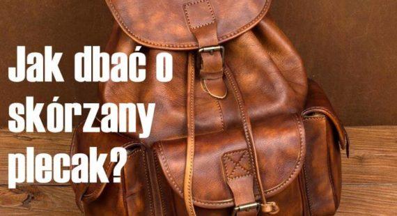 Jak dbać oskórzany plecak