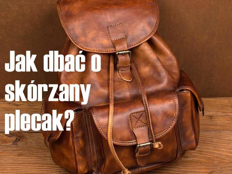 Jak dbać o skórzany plecak